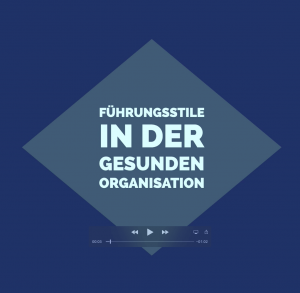 Video Fuehrungsstile gesunde Organisation